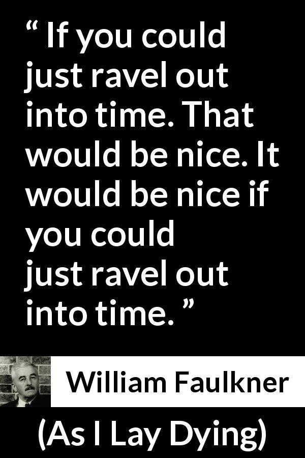 william faulkner time quote