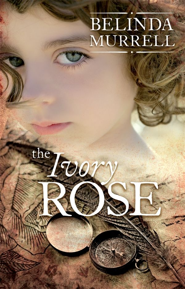 Ivory Rose by Belinda Murrell