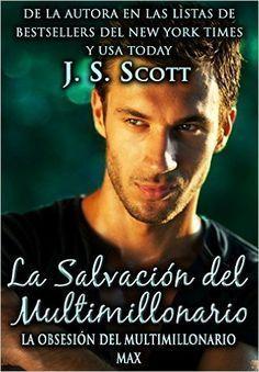 La Salvación del Multimillonario de J. S. Scott