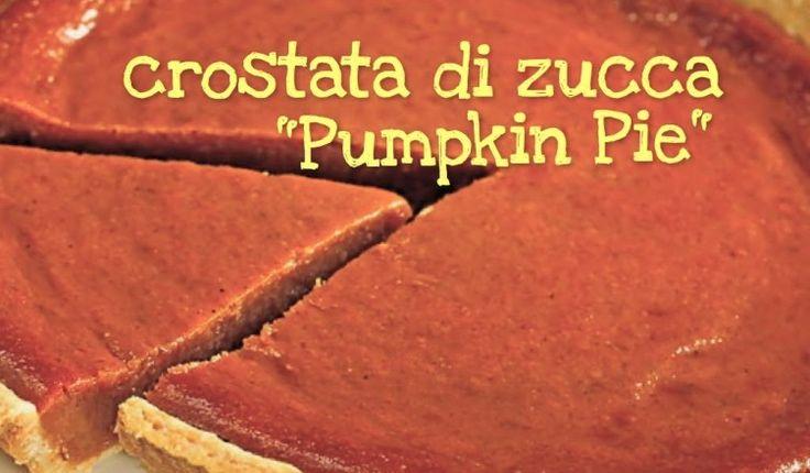CROSTATA DI ZUCCA FATTA IN CASA DA BENEDETTA – Homemade Pumpkin Pie