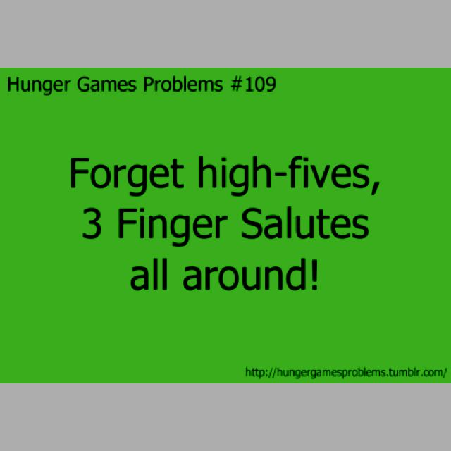 Hunger Games Problems. Oh yeah! This is my new thing.