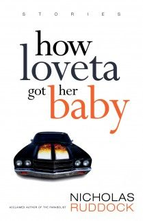 How Loveta Got Her Baby, by Nicholas Ruddock (Breakwater Books) http://www.breakwaterbooks.com/books/how-loveta-got-her-baby/