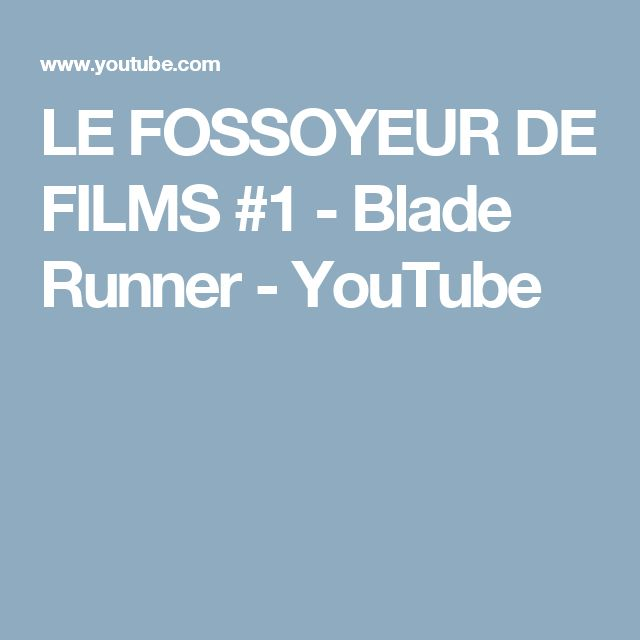LE FOSSOYEUR DE FILMS #1 - Blade Runner - YouTube
