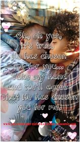 Oh, oh yes, it's true.  He has chosen me for you... Take my hand and we'll agree... That He has chosen you for me <3 #SoulMates #TrueLove #Destiny