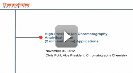 Watch this free on-demand webinar about High-Pressure Ion Chromatography—Analytical Scale (4 mm and 2mm) Applications!