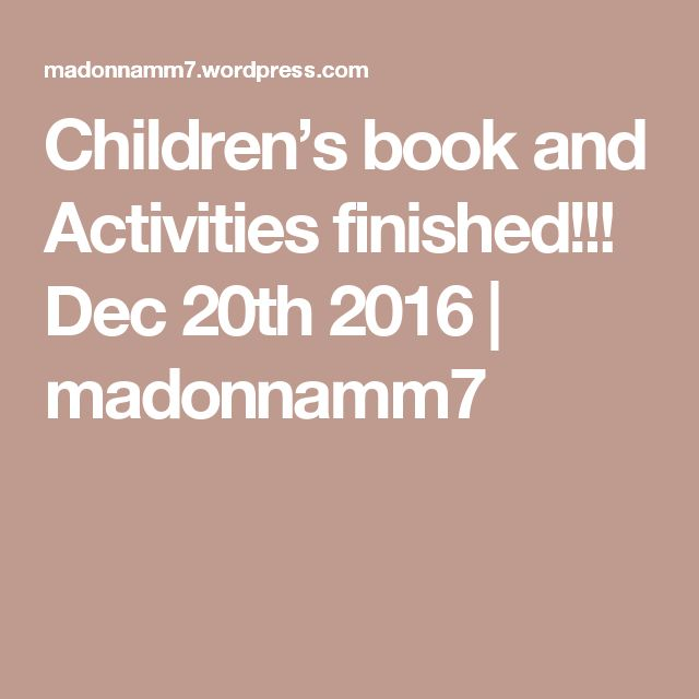 Children's book and Activities finished!!! Dec 20th 2016 | madonnamm7