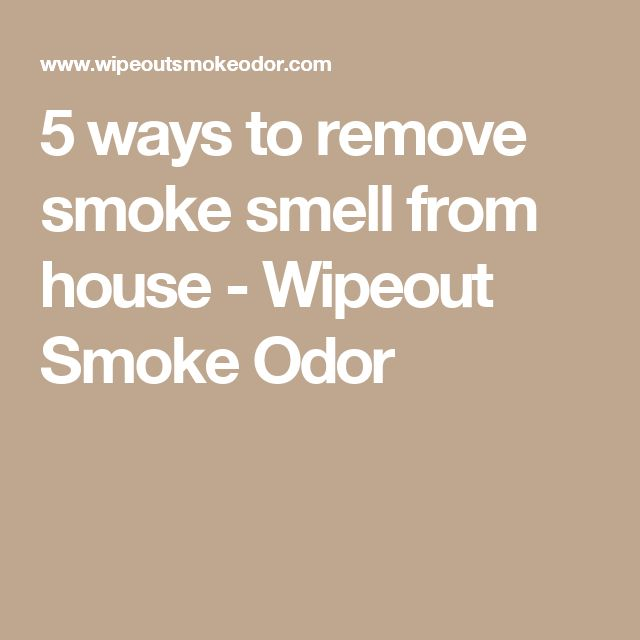 25+ Best Ideas About Smoke Smell On Pinterest