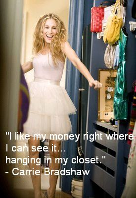 Or in my case- in the barn, on my horse in the form of handmade bits, bosalita hangers, and hand braided tack. But I do love me some Carrie!: Fashion, Quotes, Style, Cities, Carriebradshaw, Carrie Bradshaw, Sex And The City, Closet
