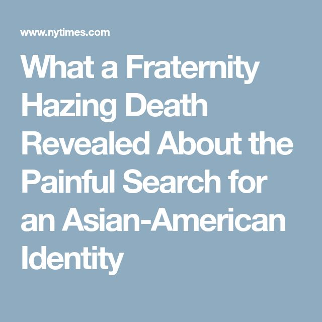 What a Fraternity Hazing Death Revealed About the Painful Search for an Asian-American Identity
