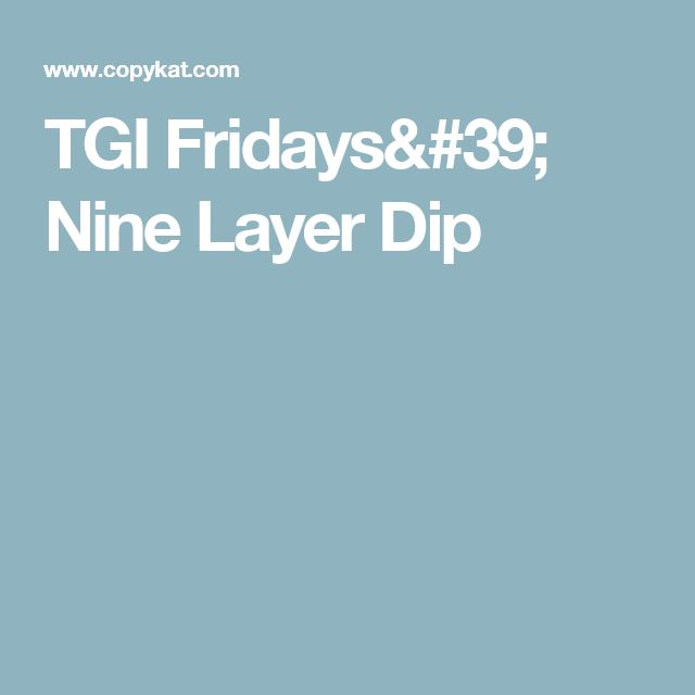 TGI Fridays' Nine Layer Dip