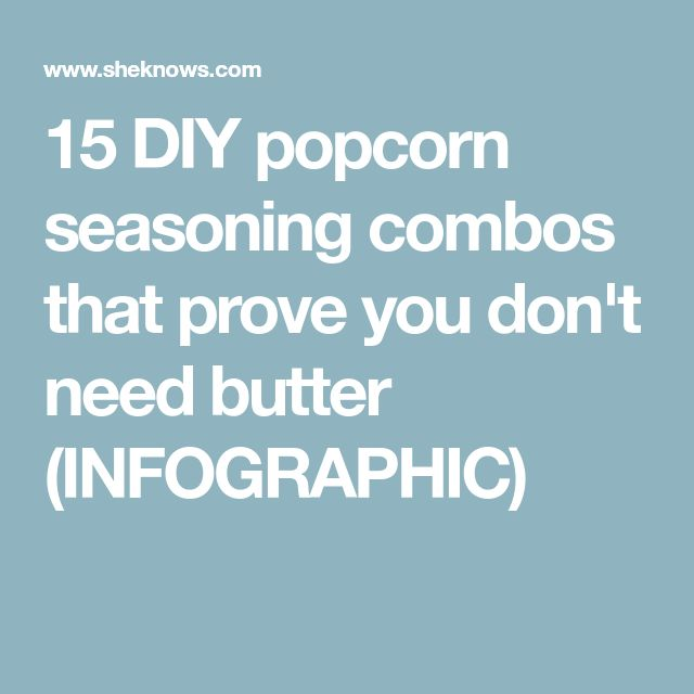 15 DIY popcorn seasoning combos that prove you don't need butter (INFOGRAPHIC)