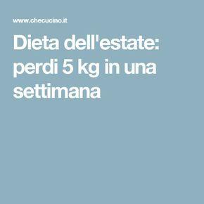 Dieta dell'estate: perdi 5 kg in una settimana
