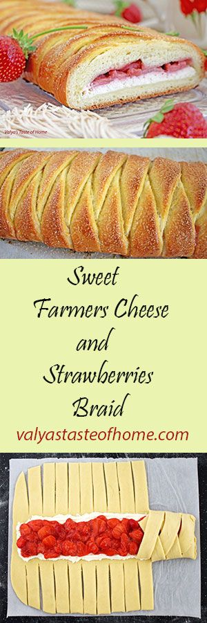Sweet Farmers Cheese and Strawberries Braid…