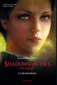 Shadowhunters - Le Origini. La Principessa di Cassandra Clare (Mondadori-Chrysalide) Anticipazioni qui: http://wonderfulmonsterbook.wordpress.com/2013/07/13/luglio-2013-shadowhunters-le-origini-la-principessa-di-cassandra-clare-mondadori/