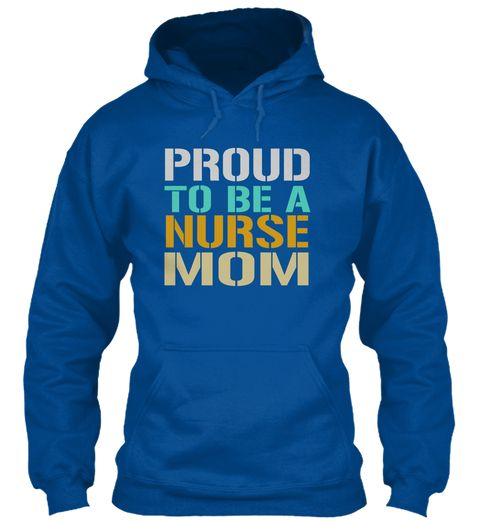 Proud To Be A Nurse Mom Royal Sweatshirt Front