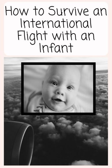 How to Survive an Overseas Flight with a 9-10 Month Baby (alone!) - Clicking with Kim