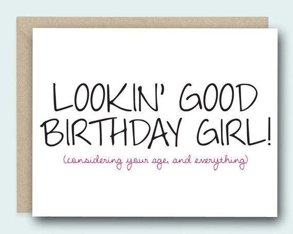 Birthday Card For Her Lookin Good Birthday Girl Friendship Card Birthday Card For Fri Funny Birthday Cards Girl Birthday Cards Birthday Cards For Friends