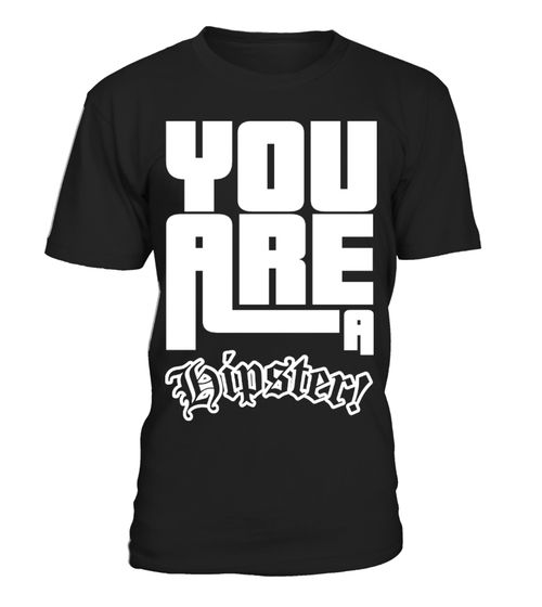 YOU ARE A HIPSTER Shirts Sweater Tops (*Partner Link)