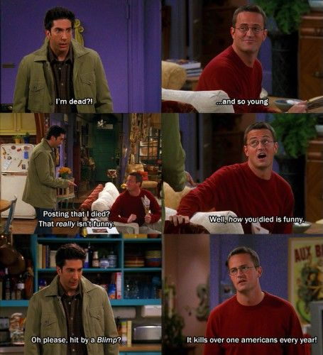 FRIENDS.: Friend Quotes, Laughing, Friends Tv Show Chandler, Tv Show Quotes, Ross Quotes Friends, Funny Friends, I M Dead, F R I E N D, Friends Quotes