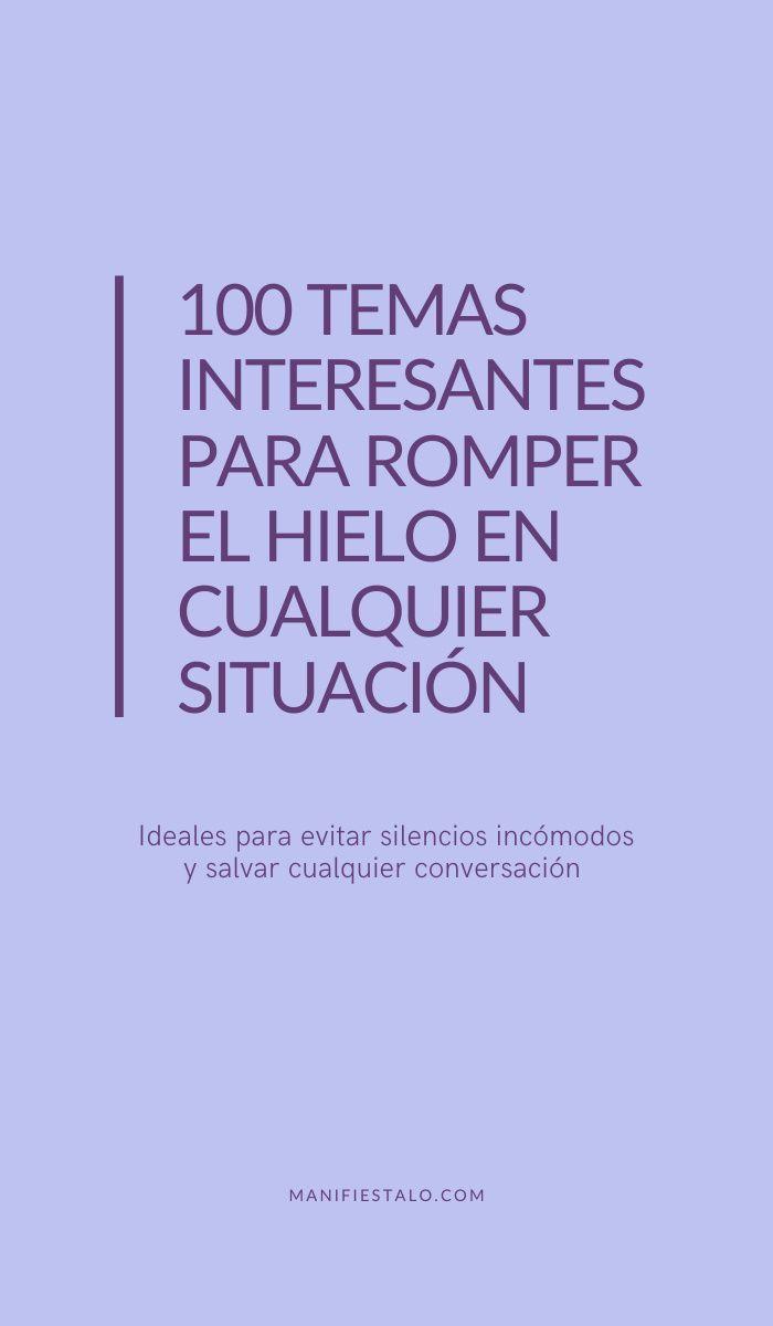 Temas De Conversación Para Romper El Hielo Temas De Conversación Temas Interesantes Como Iniciar Una Conversacion