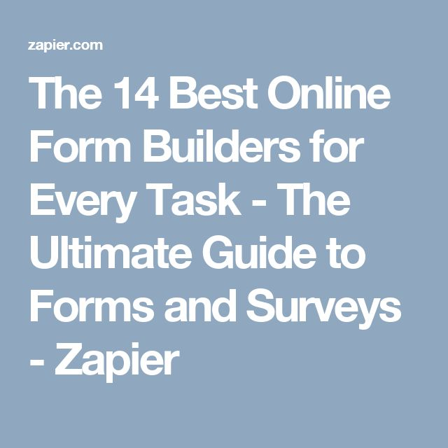 The 14 Best Online Form Builders for Every Task - The Ultimate Guide to Forms and Surveys - Zapier