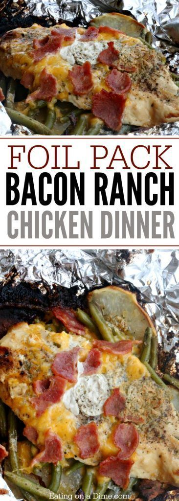 Foil Pack Recipe | Chicken Bacon ranch   – food/drinks (: