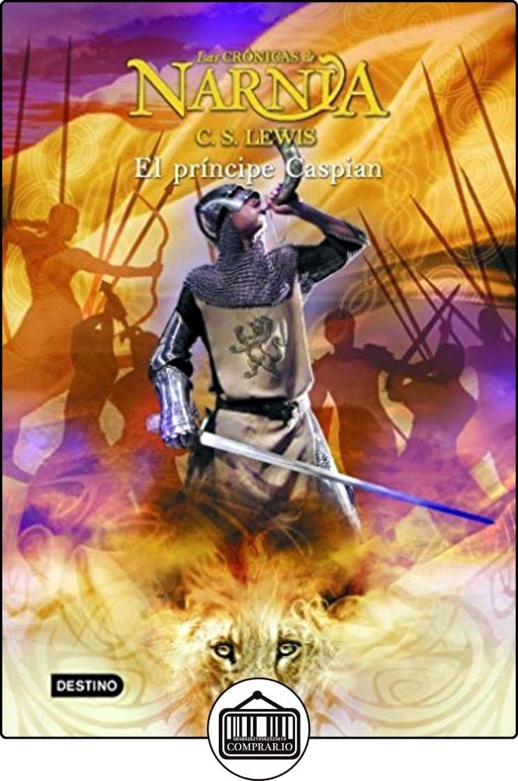 El príncipe Caspian: Las Crónicas de Narnia 4: Las Cronicas De Narnia de C. S. Lewis ✿ Libros infantiles y juveniles - (De 3 a 6 años) ✿