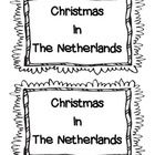A small book about Christmas in the Netherlands. With some specific traditions and customs celebrated in Holland A page at the end for children to write or draw about what they know or learned about Christmas traditions. Pages are black and white for coloring and there are two pages to one sheet to make it easier to copy and put together.
