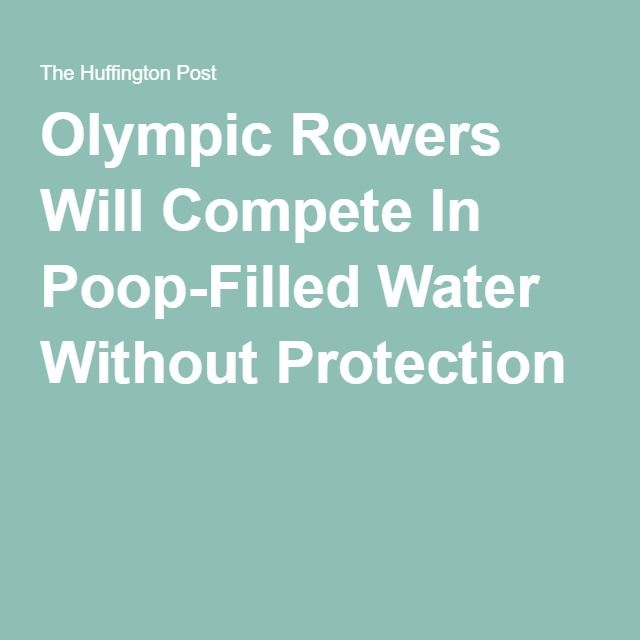 Olympic Rowers Will Compete In Poop-Filled Water Without Protection