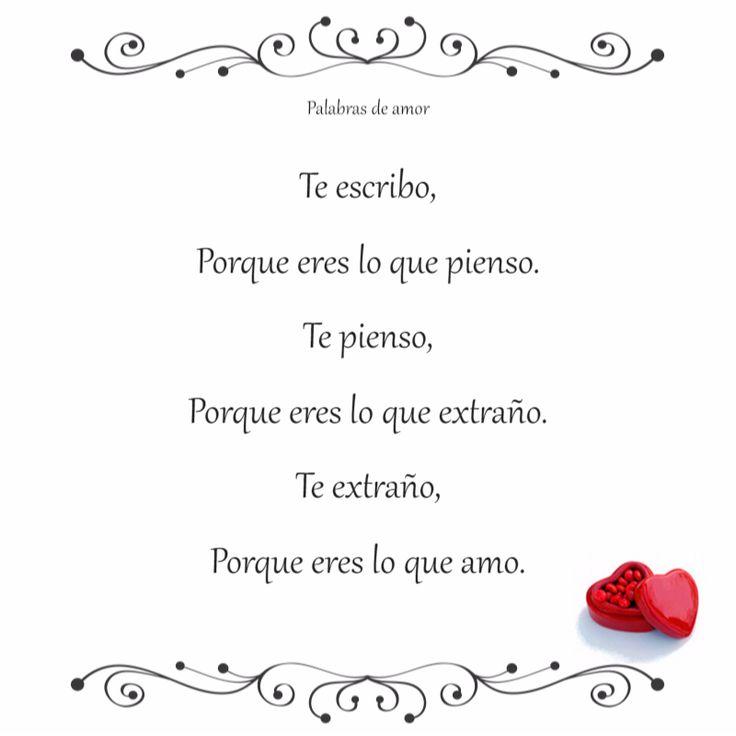 Te escribo, Porque eres lo que pienso. Te pienso, Porque eres lo que extraño. Te extraño, Porque eres lo que amo. #poéticas #amo
