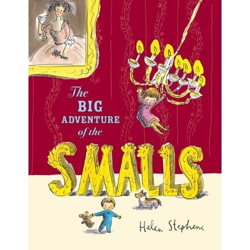 The Big Adventure of the Smalls | Helen Stephens
