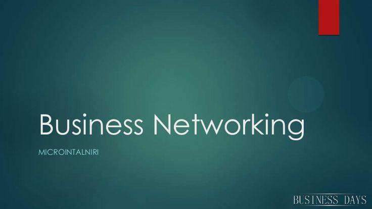 business-networking-de-tipul-microintalniri by ADESCO   Business Days 2013 via Slideshare