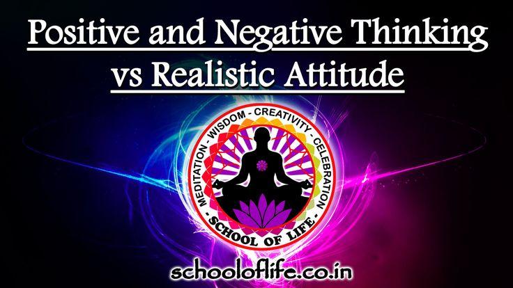Positive and Negative Thinking vs. Realistic Attitude