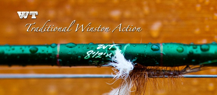 "Winston Fly Rods. The WT is the ""Winston Traditional"" action. Smooth casting, beautiful, and a standard others are measured by. I have the TMF (Tom Morgan Favorite)."