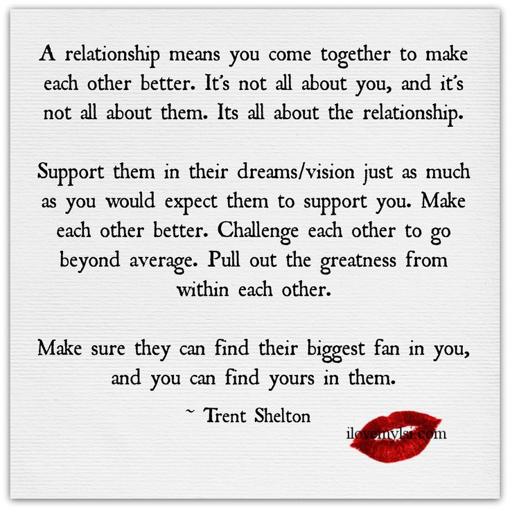 A relationship means you come together to make each other better. It's not all about you, and it's not all about them. Its all about the relationship.  We've got more amazing relationship quotes on our Facebook page! https://www.facebook.com/LoveSexIntelligence  #relationship #love #quote #trentshelton