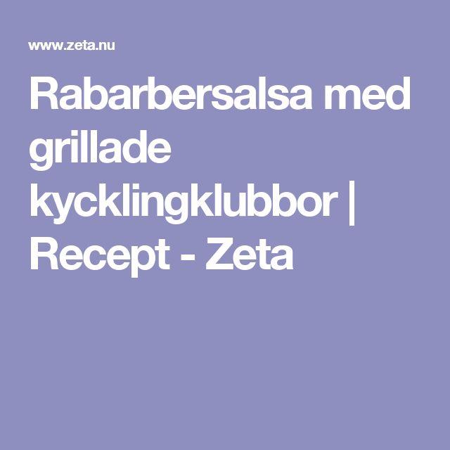 Rabarbersalsa med grillade kycklingklubbor | Recept - Zeta