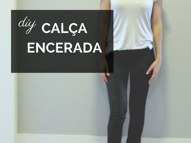 DIY | CALÇA ENCERADA - YouTube