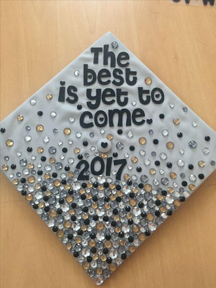 Graduation cap decoration idea! The best is yet to come.