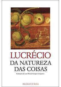 """O poema filosófico """"Da Natureza das Coisas"""" (""""De Verum Natura""""), escrito por volta do ano 50 a.C., pelo romano Tito Lucrécio Caro, é uma das mais..."""