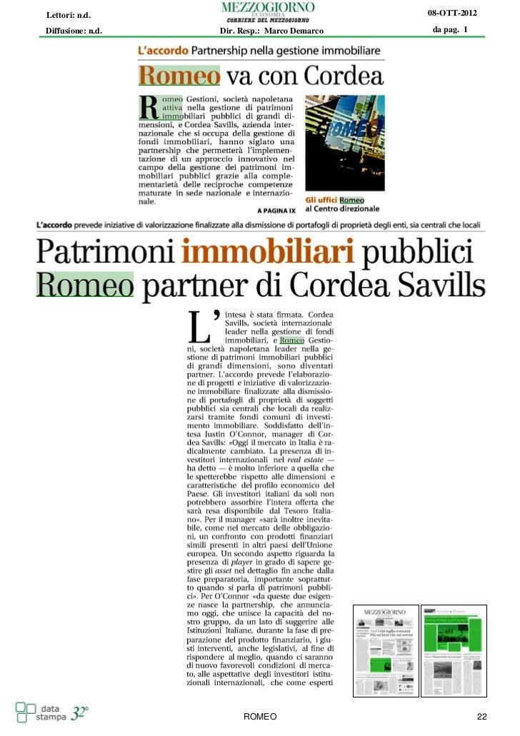 L'accordo tra la società internazionale leader nel settore della gestione di fondi immobiliari la Cordea, e la società napoletana Romeo Gestione