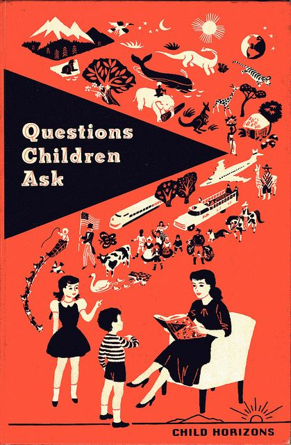 Questions Children Ask by Dr. Monster, via Flickr