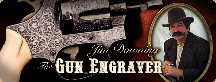 The Gun Engraver, Jim Downing, Fine Engraving on Firearms and Knives: Jim Downing, Gun Engraver, Engraved Firearms