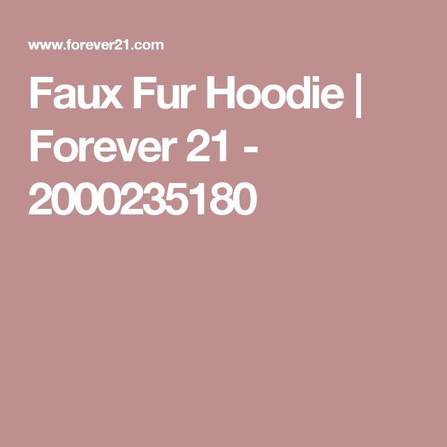Faux Fur Hoodie | Forever 21 - 2000235180