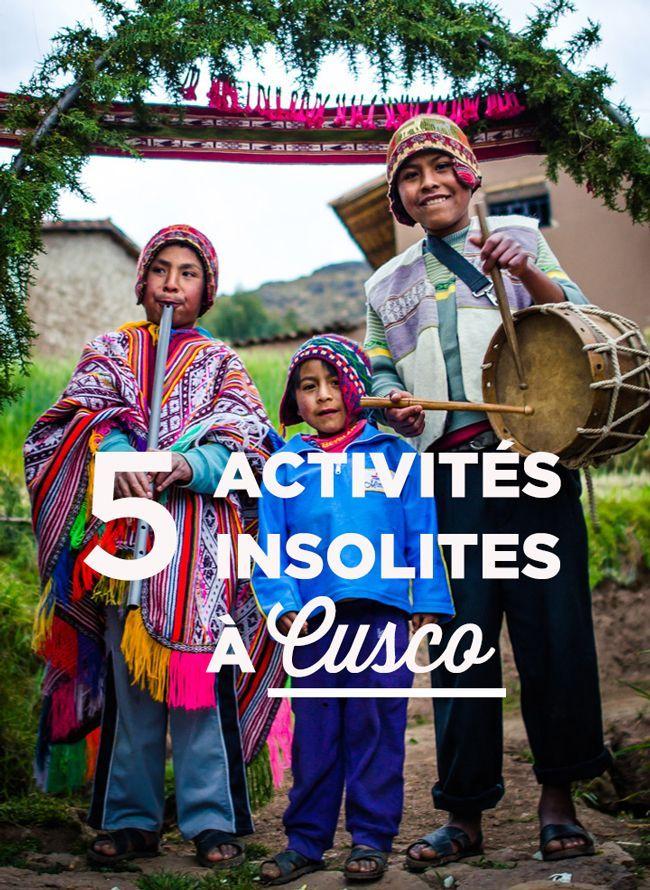 5 activités insolites à Cusco, afin de vivre une expérience inoubliable et différente du Machu Picchu