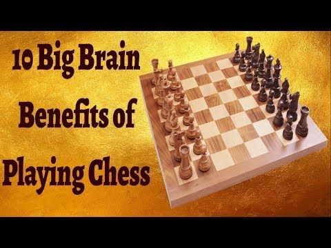 (45) 10 Big Brain Benefits of Playing Chess    Chess Games and the mental ability - YouTube
