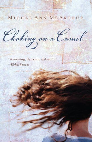 47 best free books for kindle christian fiction images on choking on a camel by michal ann mcarthur christian literary fiction fandeluxe Gallery
