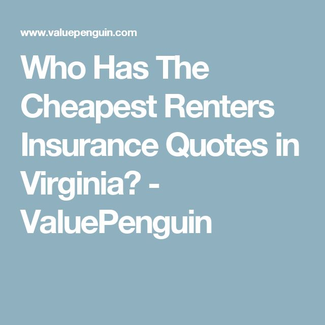 Who Has The Cheapest Renters Insurance Quotes in Virginia? - ValuePenguin