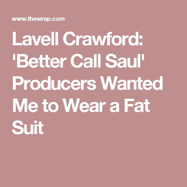 Lavell Crawford: 'Better Call Saul' Producers Wanted Me to Wear a Fat Suit