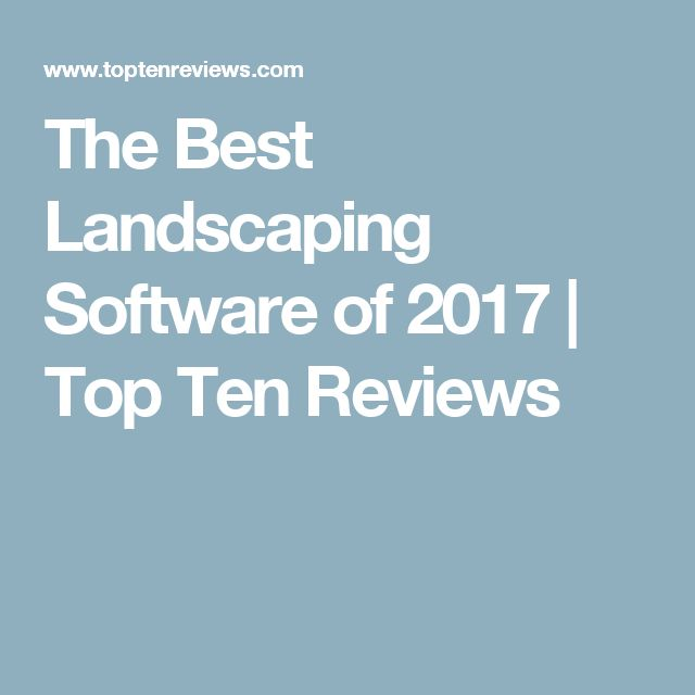 The Best Landscaping Software of 2017 | Top Ten Reviews