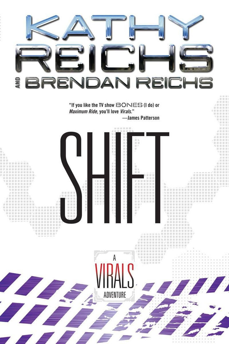 Shift: A Virals Adventure €� Kathy Reichs & Brendan Reichs: Are You Looking  For